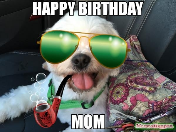 Best Happy Birthday Mom Meme